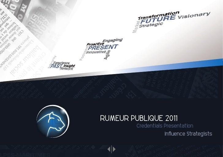 RUMEUR PUBLIQUE 2011          Credentials Presentation