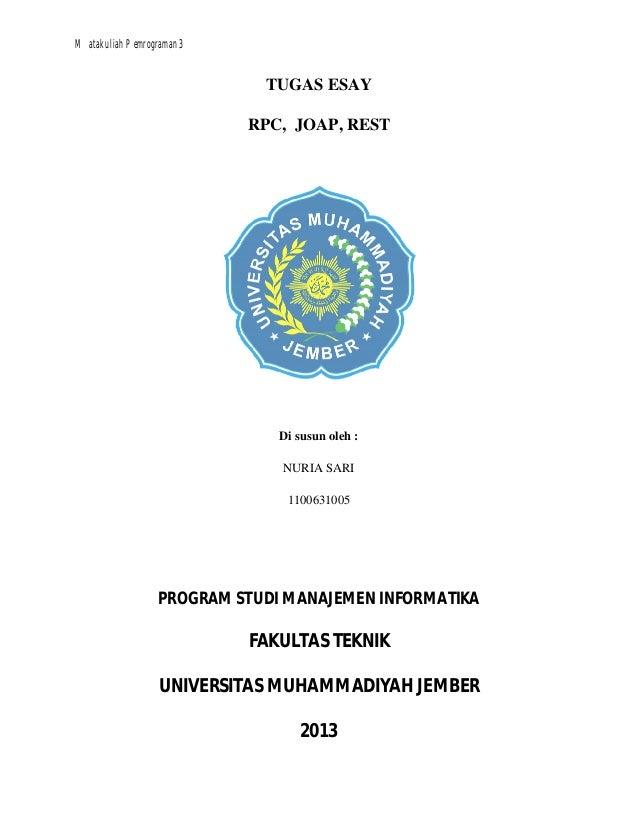 Matakuliah Pemrograman 3  TUGAS ESAY RPC, JOAP, REST  Di susun oleh : NURIA SARI 1100631005  PROGRAM STUDI MANAJEMEN INFOR...