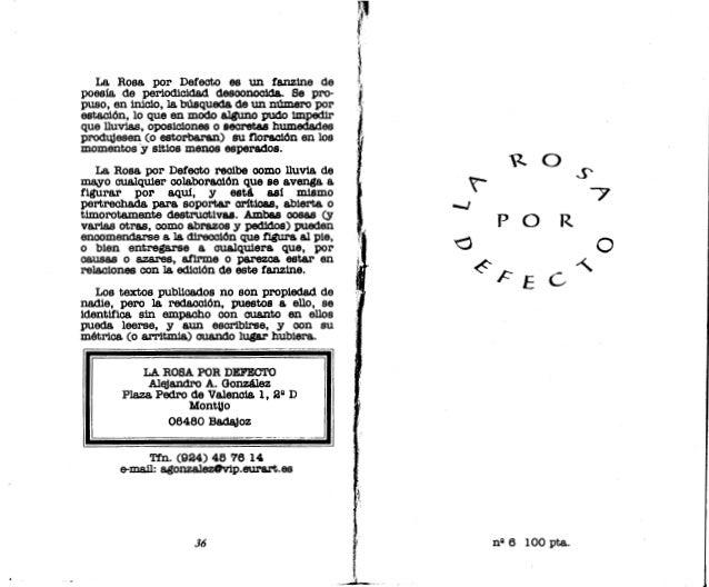 La Rosa por Defecto es un fanz1ne de poesía de periodicidad desoonooid&. Se pro- puso, en inicio, la búsqueda de un número...