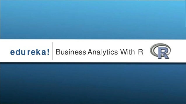 edureka! BusinessAnalytics With R