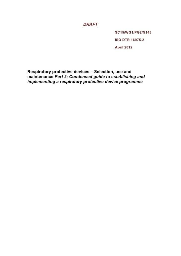 DRAFT                                         SC15/WG1/PG2/N143                                         ISO DTR 16975-2   ...