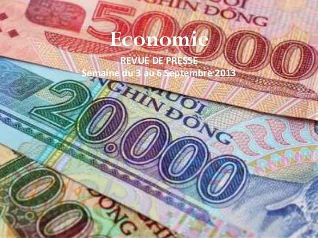 Economie REVUE DE PRESSE Semaine du 3 au 6 Septembre 2013