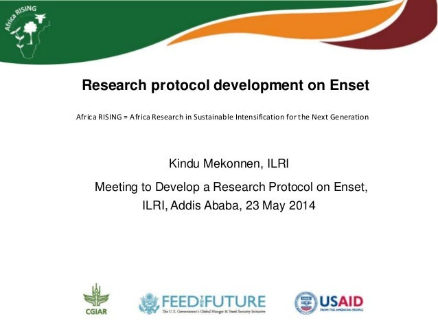 Research protocol development on Enset Kindu Mekonnen, ILRI Meeting to Develop a Research Protocol on Enset, ILRI, Addis A...