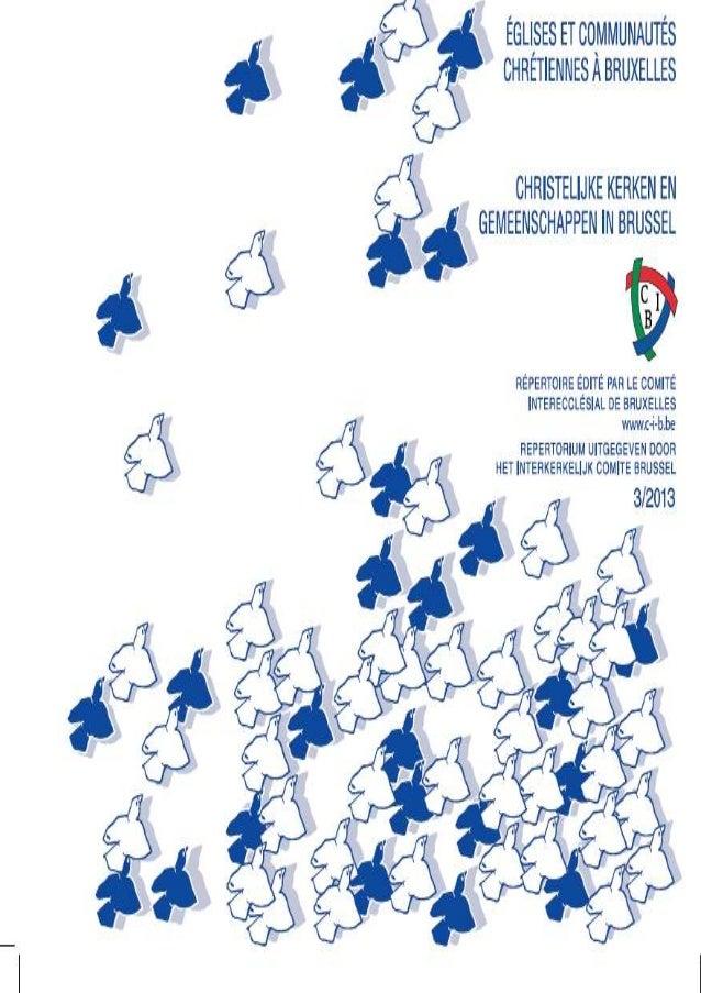 ÉGLISES ET COMMUNAUTÉS CHRÉTIENNES À BRUXELLES CHRISTELIJKE KERKEN EN GEMEENSCHAPPEN IN BRUSSEL RÉPERTOIRE ÉDITÉ PAR LE CO...