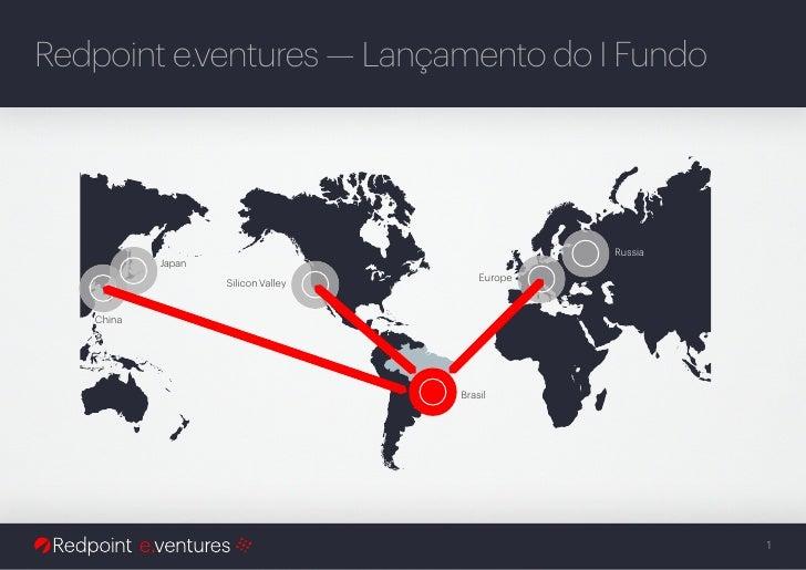Redpoint e.ventures — Lançamento do I Fundo                                                 Russia           Japan        ...