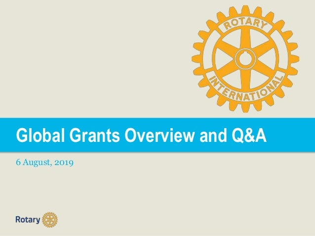 Global Grants Overview and Q&A 6 August, 2019