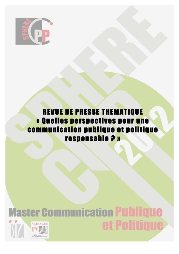 REVUE DE PRESSE THEMATIQUE  « Quelles perspectives pour unecommunication publique et politique          responsable ? »