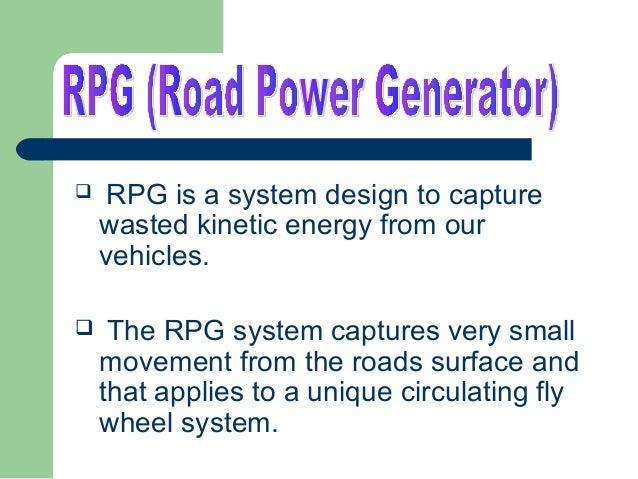 Road power generation.