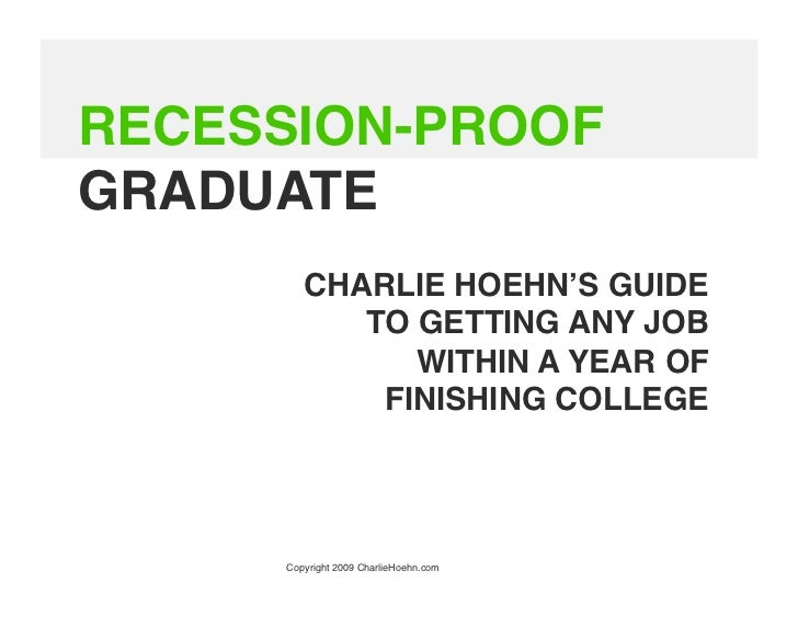 RECESSION PROOF GRADUATE CHARLIE HOEHN'S GUIDE TO GETTING ANY JOB ...