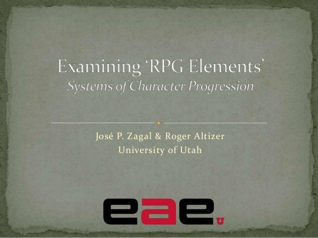 José P. Zagal & Roger Altizer University of Utah