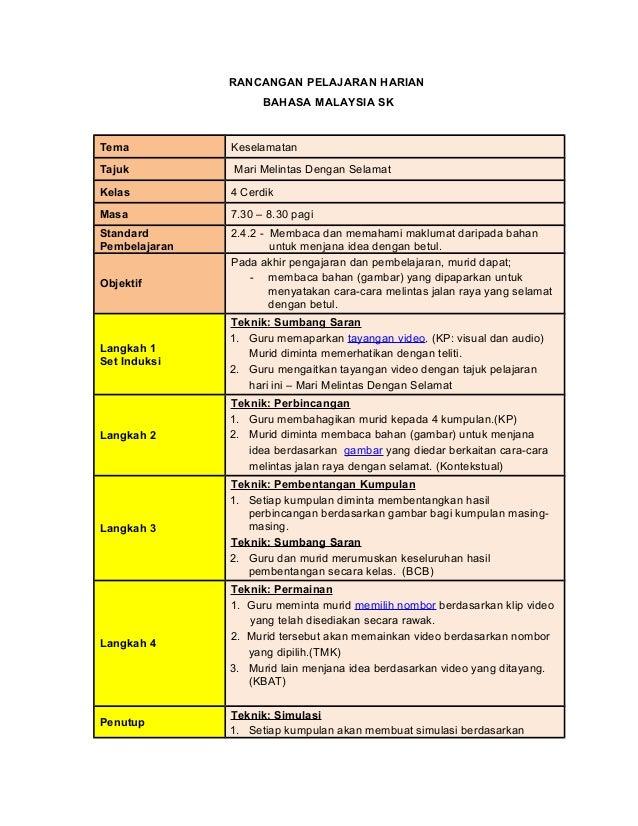 RANCANGAN PELAJARAN HARIAN BAHASA MALAYSIA SK Tema Keselamatan Tajuk Mari Melintas Dengan Selamat Kelas 4 Cerdik Masa 7.30...