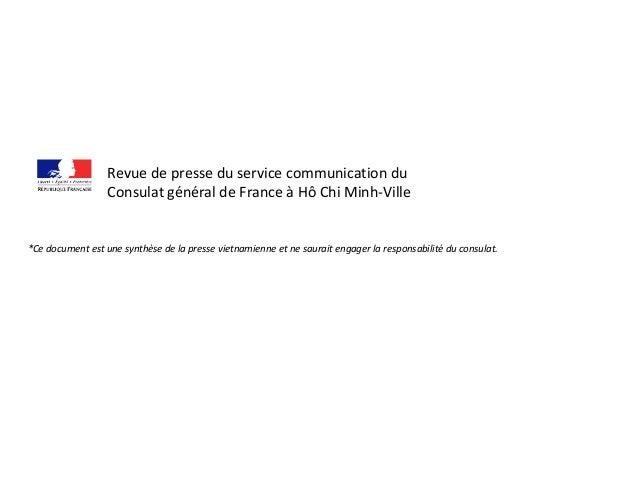 Revue de presse du service communication du Consulat général de France à Hô Chi Minh-Ville *Ce document est une synthèse d...