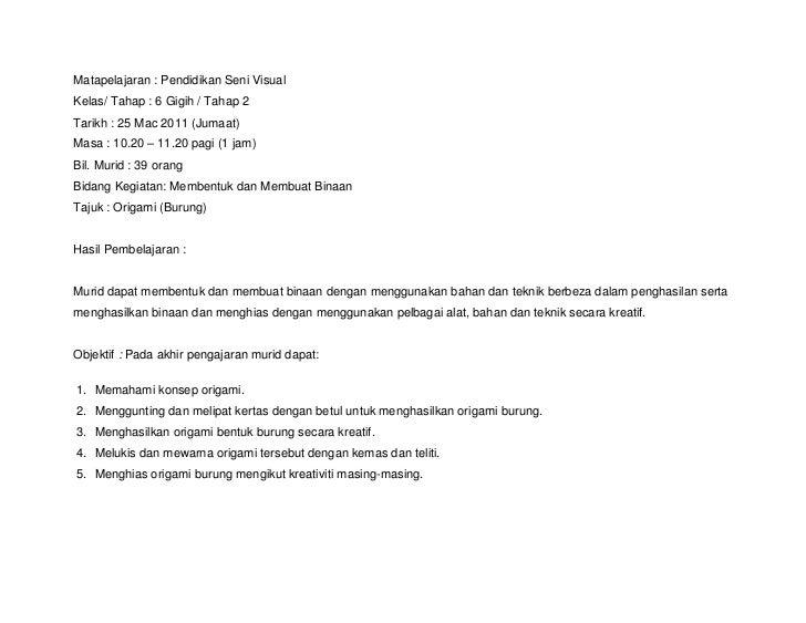 Matapelajaran : Pendidikan Seni VisualKelas/ Tahap : 6 Gigih / Tahap 2Tarikh : 25 Mac 2011 (Jumaat)Masa : 10.20 – 11.20 pa...