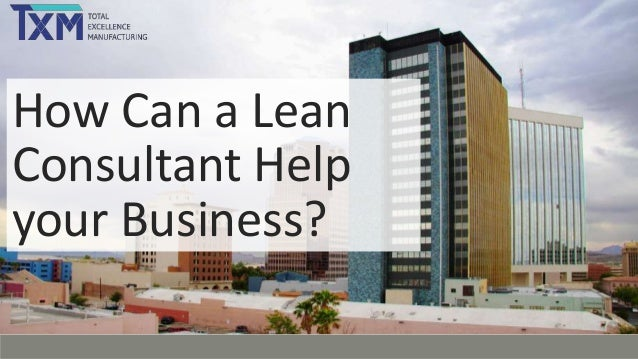 How Can a Lean Consultant Help your Business?