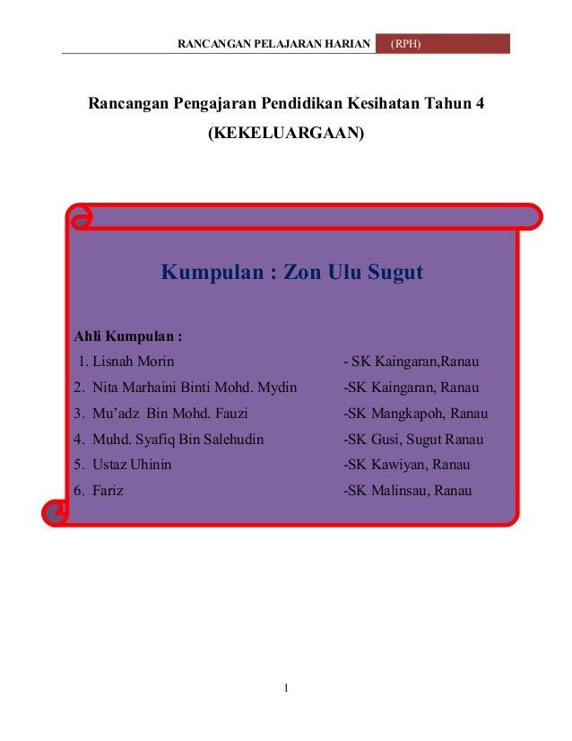 RANCANGAN PELAJARAN HARIAN (RPH) Rancangan Pengajaran Pendidikan Kesihatan Tahun 4 (KEKELUARGAAN) 1 Kumpulan : Zon Ulu Sug...