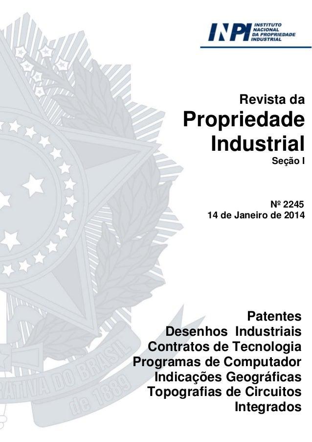 Revista da  Propriedade Industrial Seção I  Nº 2245 14 de Janeiro de 2014  Patentes Desenhos Industriais Contratos de Tecn...