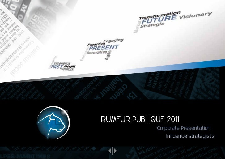 RUMEUR PUBLIQUE 2011              Corporate Presentation                 Influence strategists