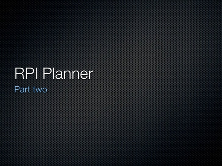 RPI Planner Part two