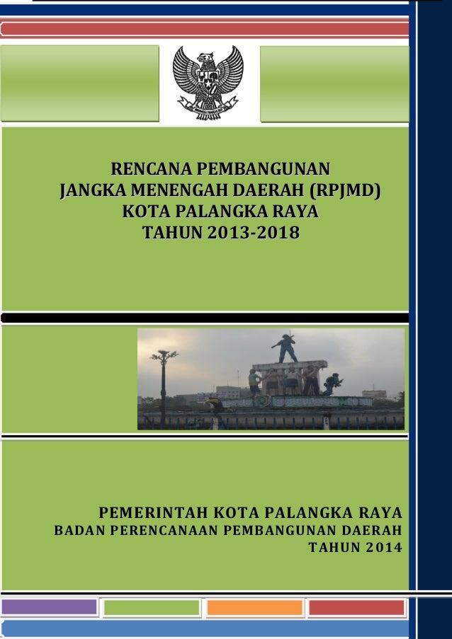 Rpjm Kota Palangka Raya Tahun 2013 2018