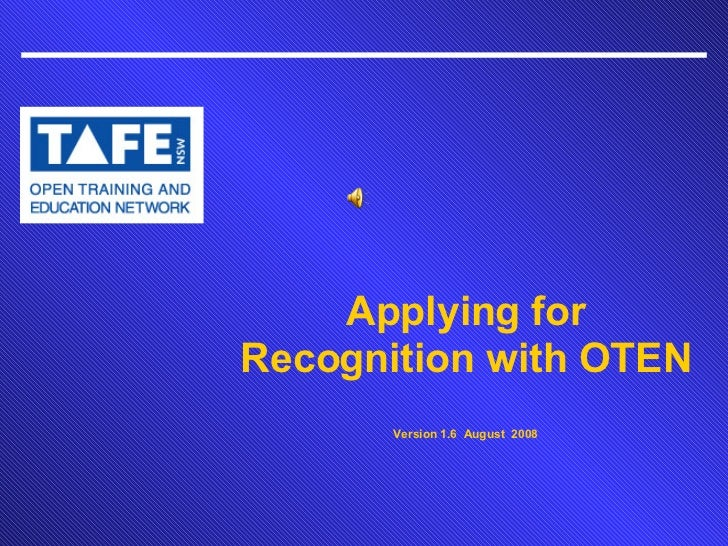 Applying for Recognition with OTEN Version 1.6  August  2008