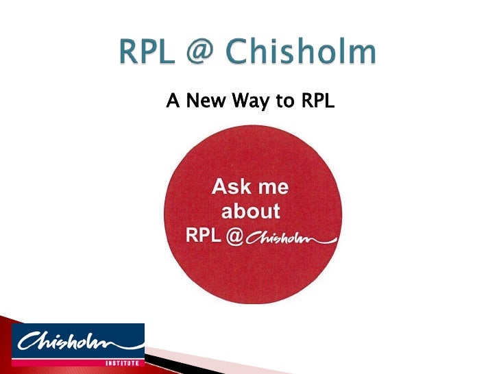 RPL @ Chisholm<br />A New Way to RPL<br />