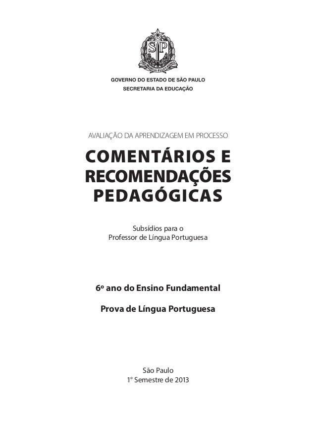 AVALIAÇÃO DA APRENDIZAGEM EM PROCESSOCOMENTÁRIOS ERECOMENDAÇÕESPEDAGÓGICASSubsídios para oProfessor de Língua Portuguesa6º...