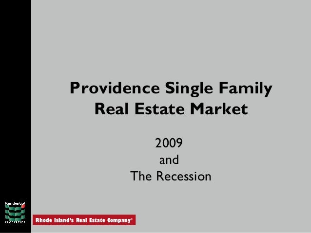 Rhode Island's Real Estate Company® Providence Single Family Real Estate Market 2009 and The Recession