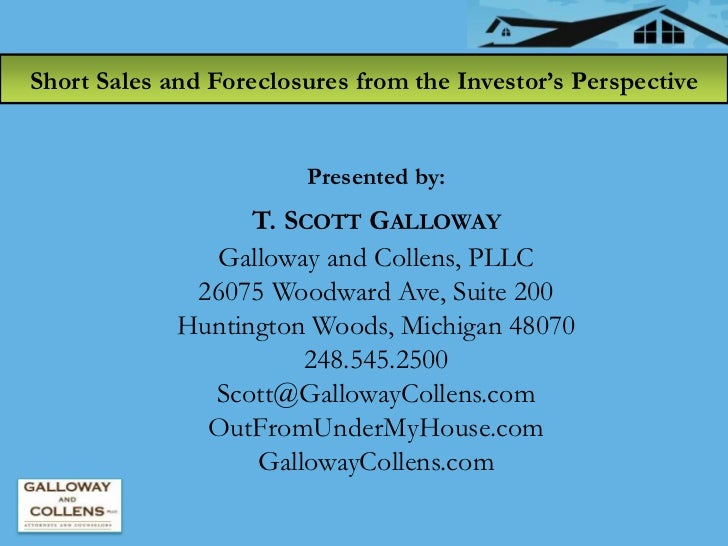 Short Sales and Foreclosures from the Investor's Perspective                        Presented by:                   T. SCO...