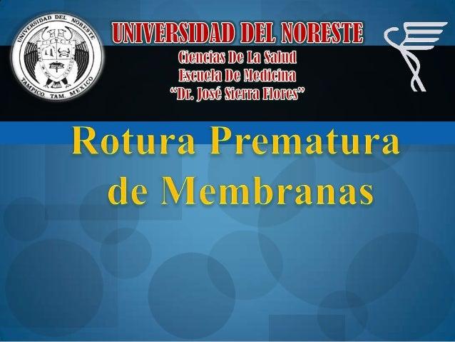RPM Liquido amniótico produce a las 16 SDG. Protege & Permite Infección Traumatismo fetal Compresión del cordón umbilical...