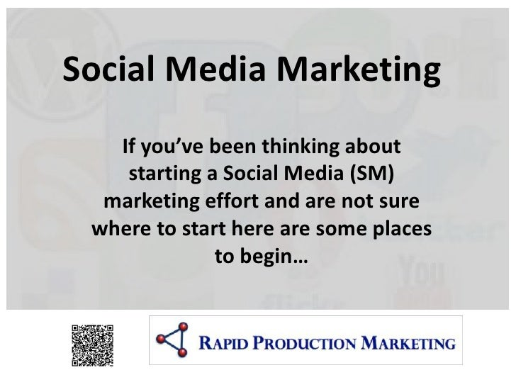 Social Media Marketing<br />If you've been thinking about starting a Social Media (SM) marketing effort and are not sure w...
