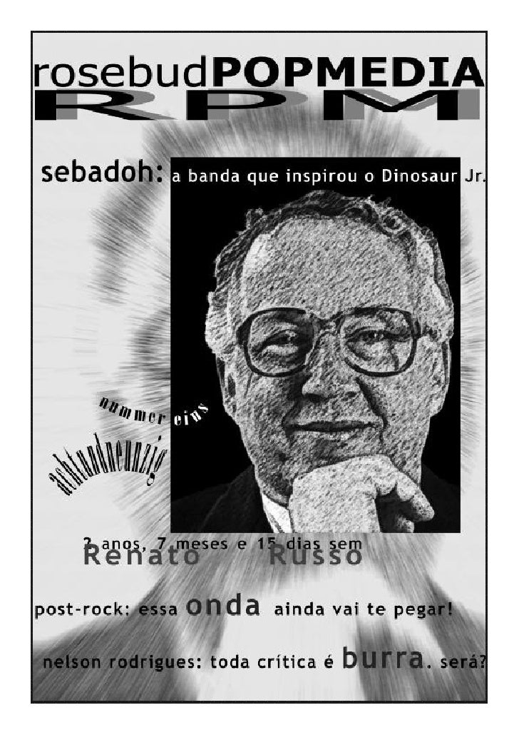 EDITORIAIS                                  Rosebud Pop Media é uma publicação sem qualquer periodici- LOUCOS MAS FELIZES ...