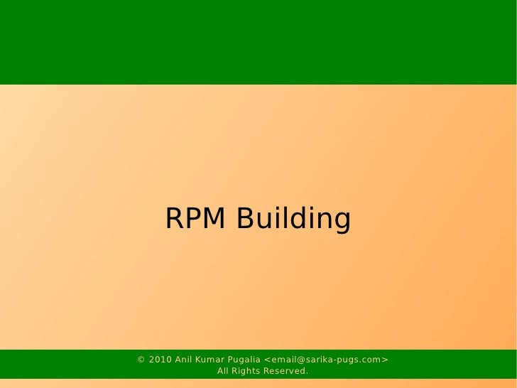 RPM Building    © 2010 Anil Kumar Pugalia <email@sarika-pugs.com>                All Rights Reserved.