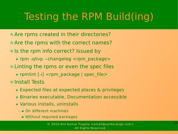 Testing the RPM Build(ing) Are rpms created in their directories? Are the rpms with the correct names? Is the rpm info cor...