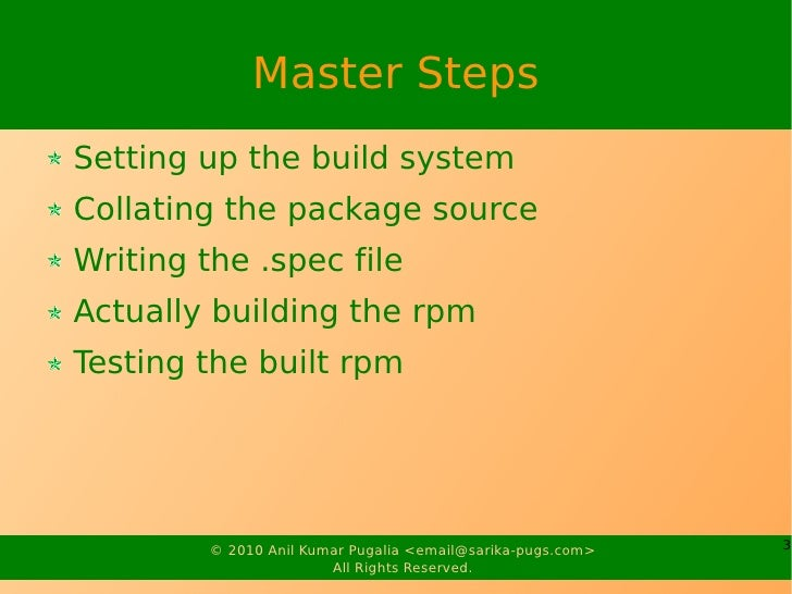 Master Steps Setting up the build system Collating the package source Writing the .spec file Actually building the rpm Tes...