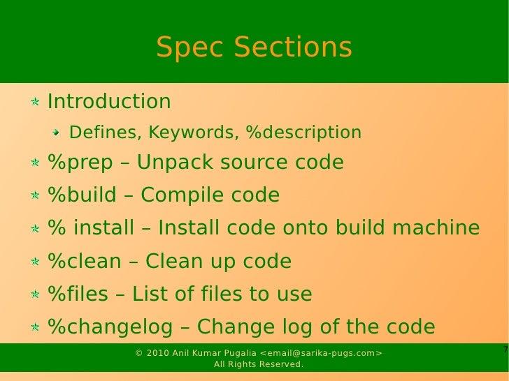 Spec Sections Introduction   Defines, Keywords, %description %prep – Unpack source code %build – Compile code % install – ...