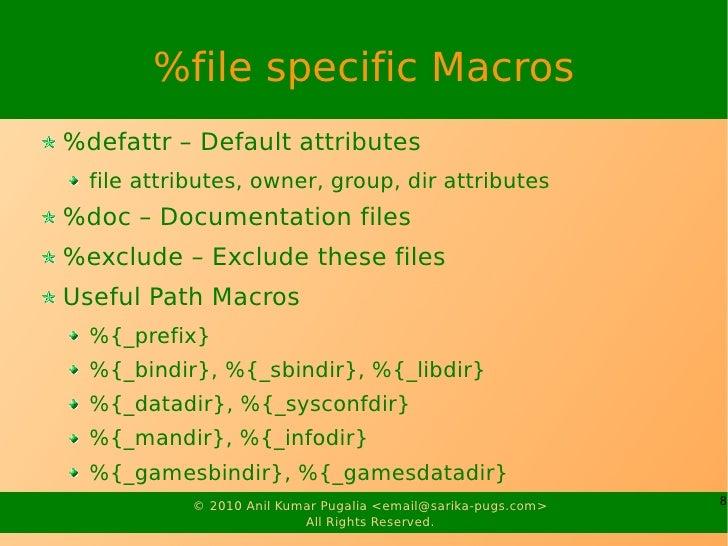 %file specific Macros %defattr – Default attributes   file attributes, owner, group, dir attributes %doc – Documentation f...