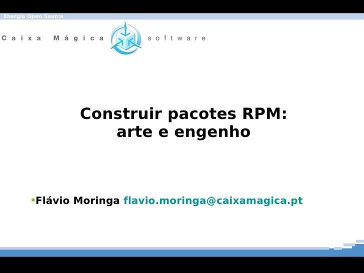 Energia Open Source                           Construir pacotes RPM:                          arte e engenho            F...