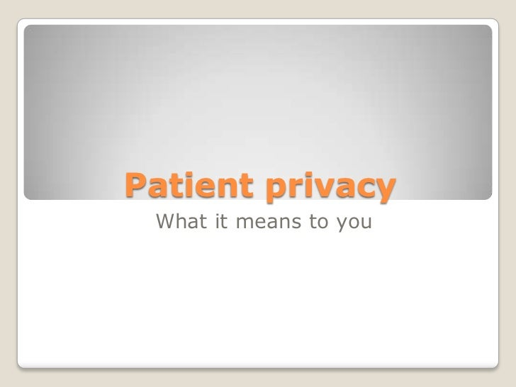 Patient privacy What it means to you