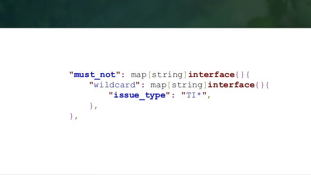 """MUST """"must"""": []interface{}{ map[string]interface{}{ """"term"""": map[string]interface{}{ """"log_level"""": 40000, }, }, map[string]i..."""