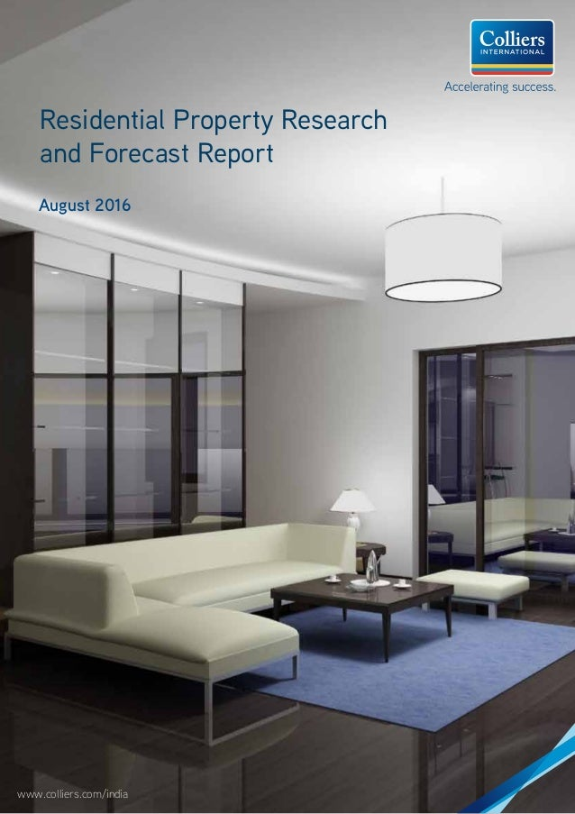 www.colliers.com/india Residential Property Research and Forecast Report August 2016