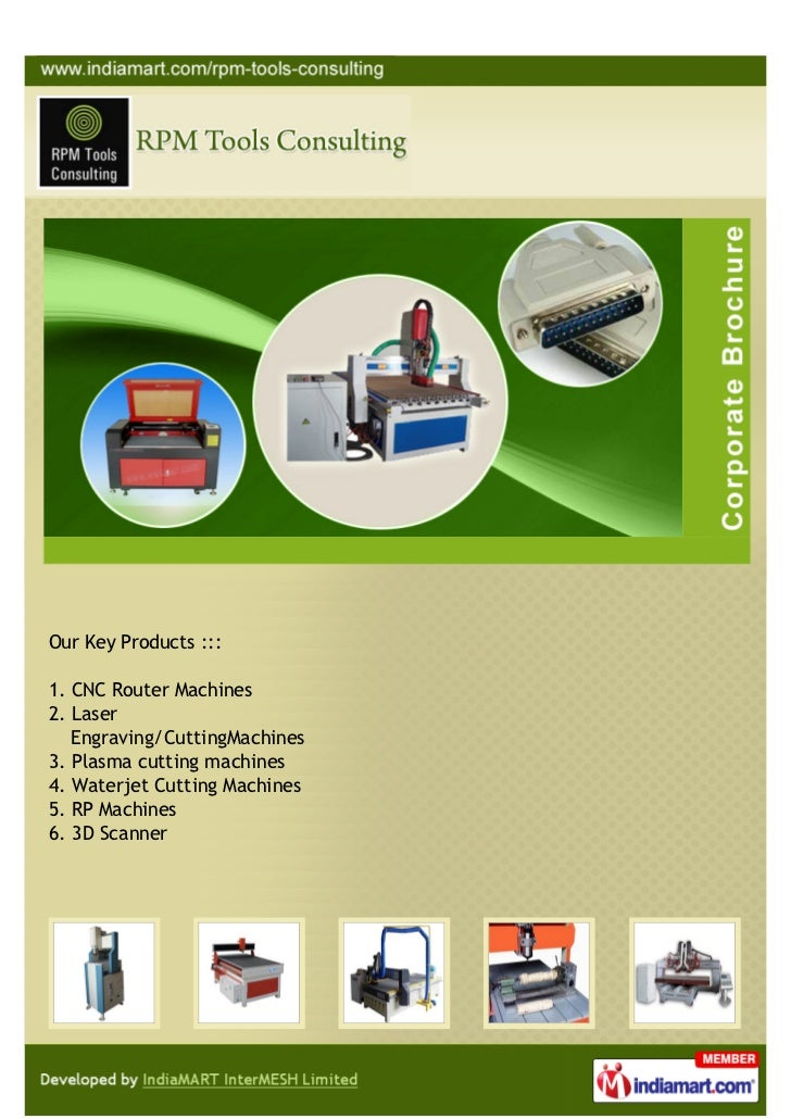 Our Key Products :::1. CNC Router Machines2. Laser   Engraving/CuttingMachines3. Plasma cutting machines4. Waterjet Cuttin...