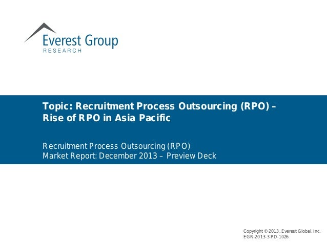 Recruitment Process Outsourcing (RPO) Market Report: December 2013 – Preview Deck Topic: Recruitment Process Outsourcing (...