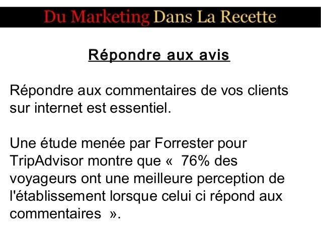 Répondre aux avis Répondre aux commentaires de vos clients sur internet est essentiel. Une étude menée par Forrester pour ...