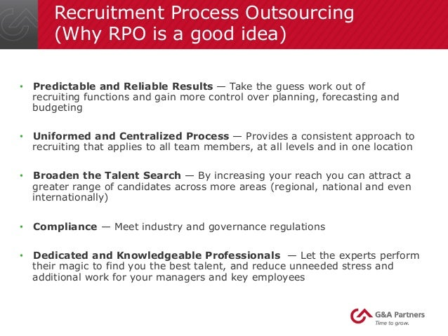 study of recruitment process outsourcing Based on outsourcing, recruitment process outsourcing services are categorized in to fully outsourced and partially outsourced fully outsourced rpo market players are responsible for conducting the entire recruitment process.