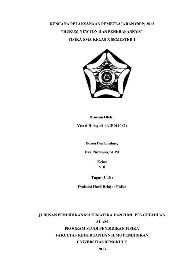 """RENCANA PELAKSANAAN PEMBELAJARAN (RPP) 2013 """"HUKUM NEWTON DAN PENERAPANNYA"""" FISIKA SMA KELAS X SEMESTER 1  Disusun Oleh : ..."""