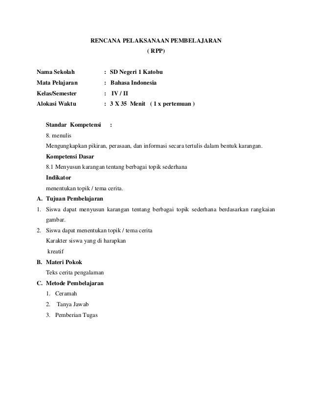 RENCANA PELAKSANAAN PEMBELAJARAN ( RPP) Nama Sekolah : SD Negeri 1 Katobu Mata Pelajaran : Bahasa Indonesia Kelas/Semester...