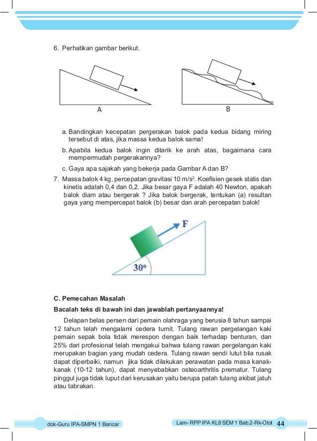 6. Perhatikan gambar berikut.  A B  a. Bandingkan kecepatan pergerakan balok pada kedua bidang miring  tersebut di atas, j...