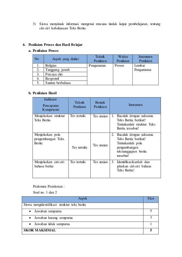 3) Siswa menyimak informasi mengenai rencana tindak lanjut pembelajaran, tentang ciri-ciri kebahasaan Teks Berita. 6. Peni...