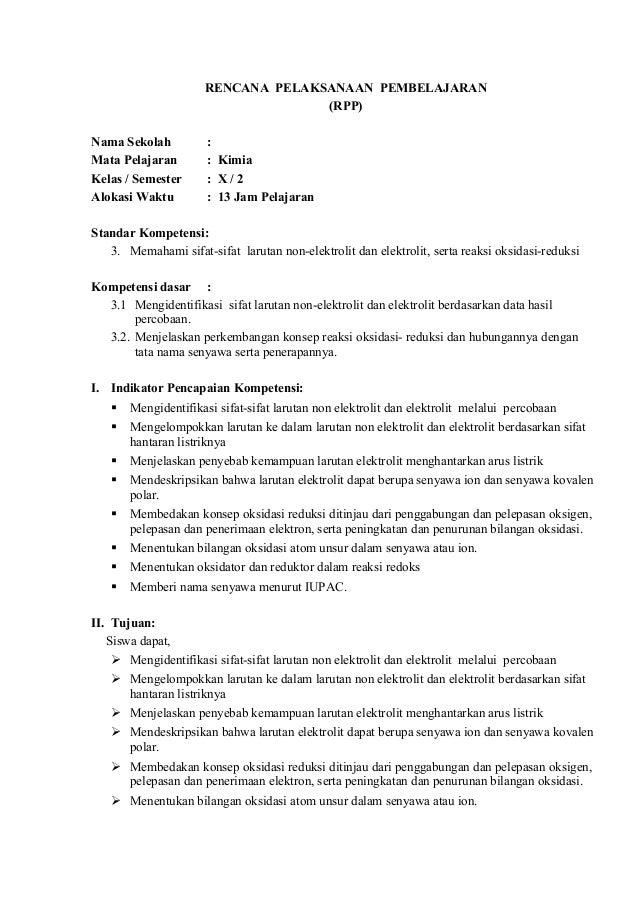 RENCANA PELAKSANAAN PEMBELAJARAN (RPP) Nama Sekolah : Mata Pelajaran : Kimia Kelas / Semester : X / 2 Alokasi Waktu : 13 J...