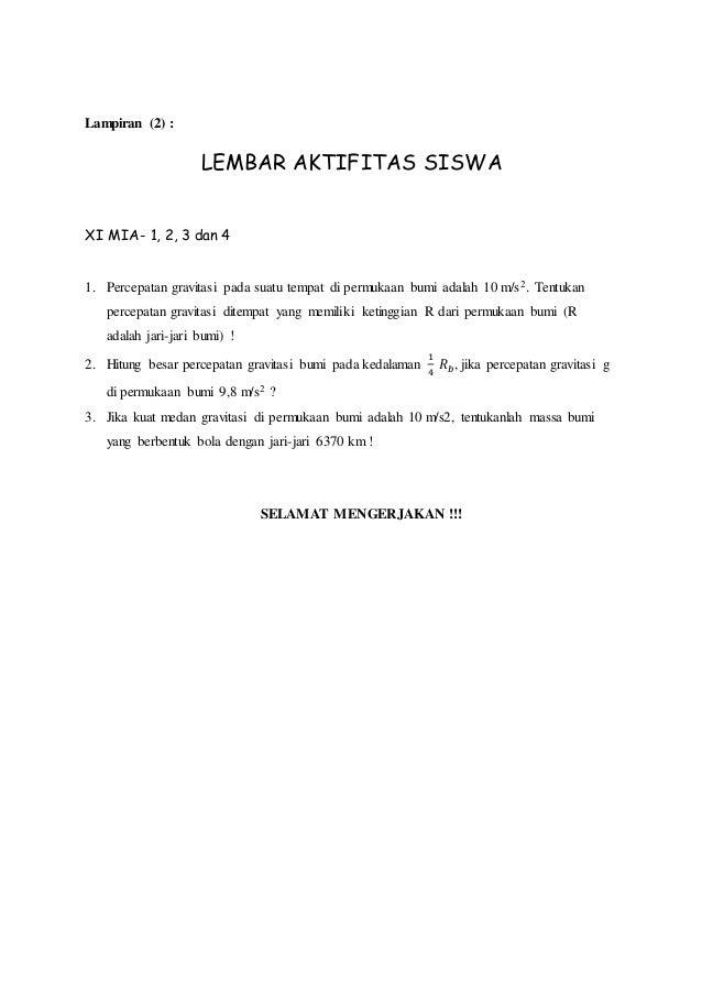 Lampiran (2) :  LEMBAR AKTIFITAS SISWA  XI MIA- 1, 2, 3 dan 4  1. Percepatan gravitasi pada suatu tempat di permukaan bumi...